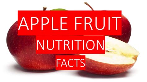 APPLE FRUIT NUTRITION FACTS AND HEALTH BENEFITS - YouTube