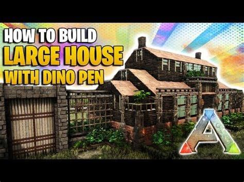 How To Build A Large House With Dino Pen   Ark Survival